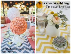 Chevron Wedding Theme Ideas: Invitations, Decorations, and More