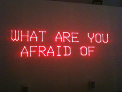 Fear: The Danger Can Be Real To The Mind