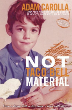 Not Taco Bell Material: A Review of Adam Carolla's Latest Book