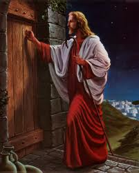 """Here I am! I stand at the door and knock. If anyone hears My Voice and opens the door, I will come in"" (Revelation 3:20)"