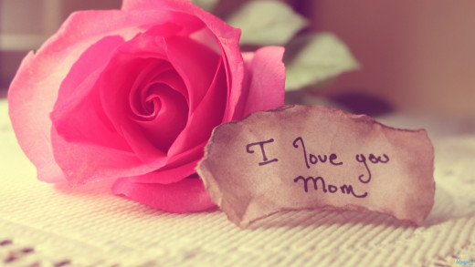 I loved you, Mom