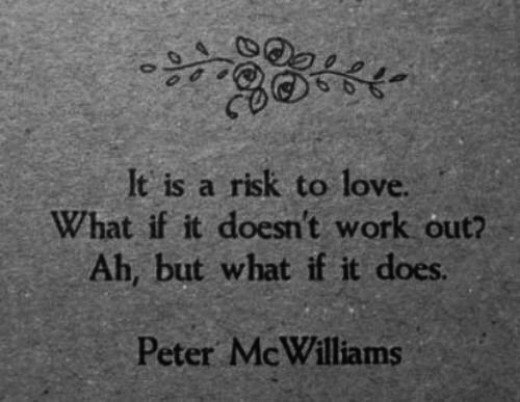 Love is a risk... worth giving a chance.