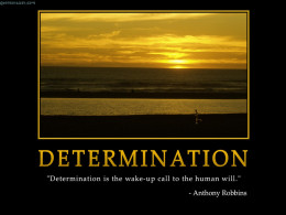 The wake up call of determination