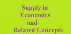 Supply in Economics: A Brief Note on Supply and Related Things