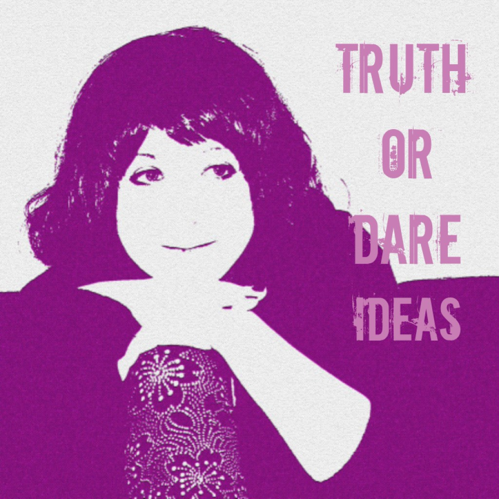 Truth Or Dare Questions Hobbylark