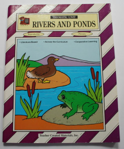 Learning about Rivers and Ponds through Thematic Units