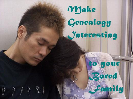 Does your family fall asleep when you try to talk about genealogy?  It can be boring to your family members.  Use these tips to keep them awake and interested in the family history.