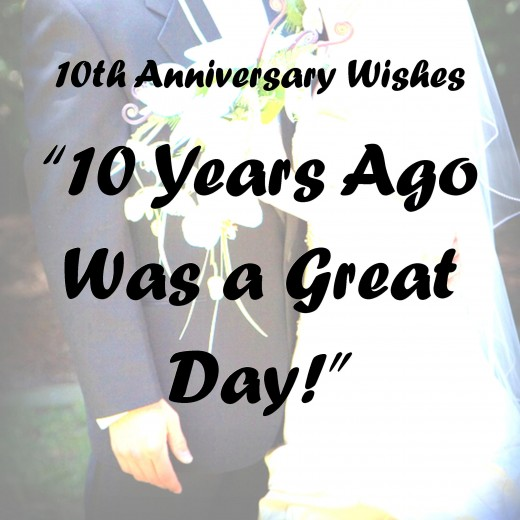 10th anniversary wishes quotes and poems holidappy below youll find several examples of 10th anniversary wishes to write in a card or a text message colourmoves