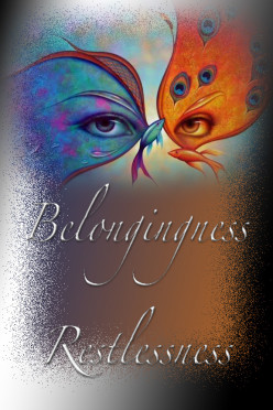 Belongingness -  Restlessness
