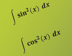 How to Integrate Sine Squared and Cosine Squared: sin(x)^2 and cos(x)^2