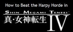 Shin Megami Tensei 4: How To Beat The Harpy Horde