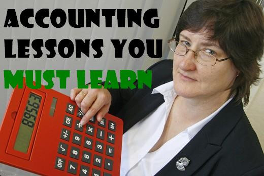 Taking the time to learn these accounting lessons everyone must learn will help you in your financial transactions throughout your life.