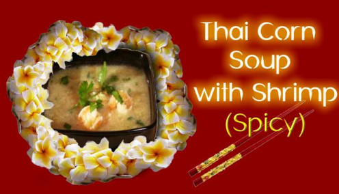 Thai Corn Soup with Shrimp (Spicy)