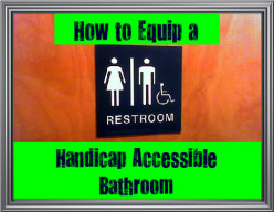 How to Equip a Handicap Accessible Bathroom