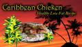 Caribbean Chicken: Healthy Low Fat Recipe