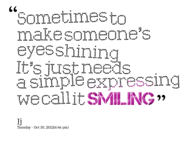 Smile to others