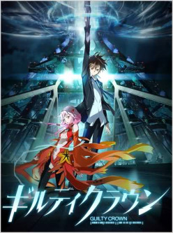 Anime analysis & review: Guilty Crown