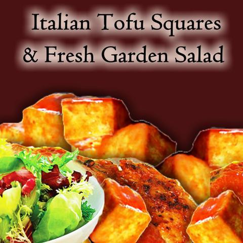 Italian Tofu Squares & Fresh Garden Salad. Healthy and Delicious!