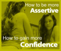 How To Be More Assertive – How To Gain More Confidence