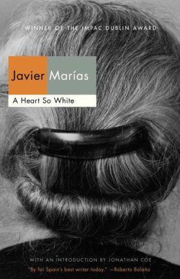 Javier Marias break-out novel, 'A Heart so White.'