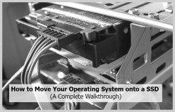 How to Move Your Operating System onto a SSD (A Complete Walkthrough)