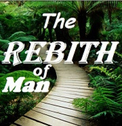 The Rebirth of Man (Poem)
