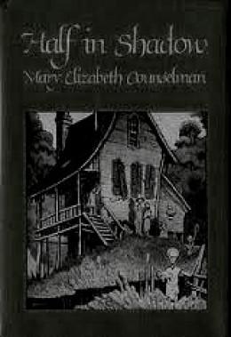 "Mary Elizabeth Counselman's ""Half in Shadow"""