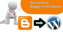 Migrating Blogger to WordPress: Step-by-Step Scenario