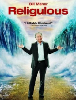 Have you seen Bill Maher's movie Religulous