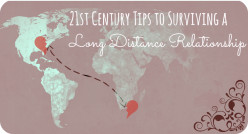 21st Century Tips to Surviving a Long Distance Relationship