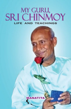 Book Review: My Guru Sri Chinmoy: Life And Teachings