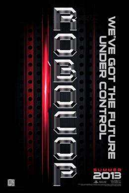 "First ""RoboCop"" teaser poster. Note the original release date of ""Summer 2013."""