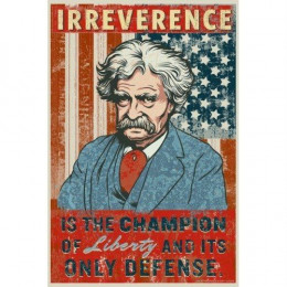 Mark Twain: Irreverence is the champion of Liberty and it's only defense. from Mystic Politics flickr.com