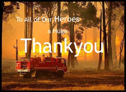 To all of our Fire Fighting heroes a very big Thank You !