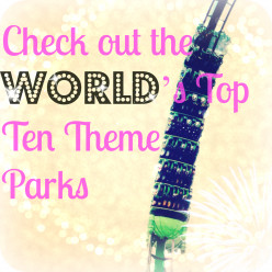Top 10 Theme Parks around the World