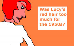 Was Lucy's hair too red for even black and white television?