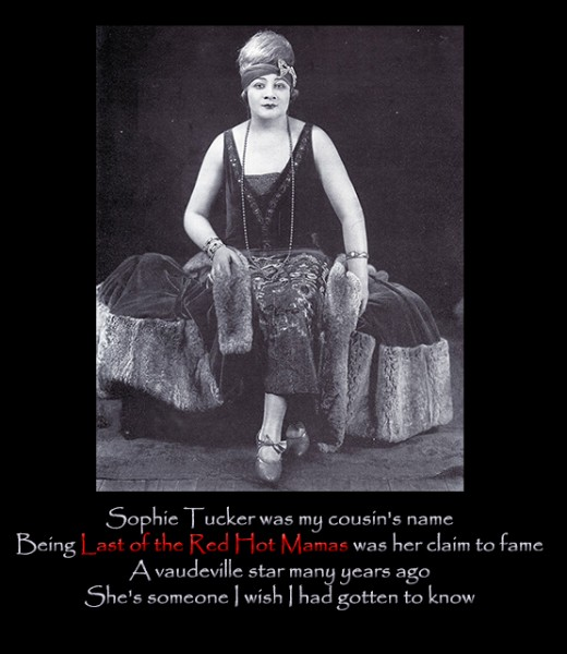 """This is a clerihew about the author's cousin Sophie Tucker, a vaudeville star known as """"The Last of the Red Hot Mamas."""""""