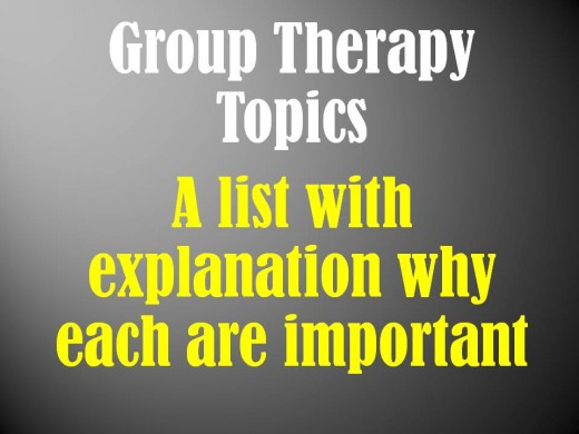 Group topics can vary greatly, depending on the needs of the clients.