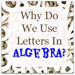 Why are letters used in algebra?