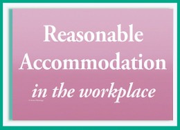 Reasonable Accommodation is your right