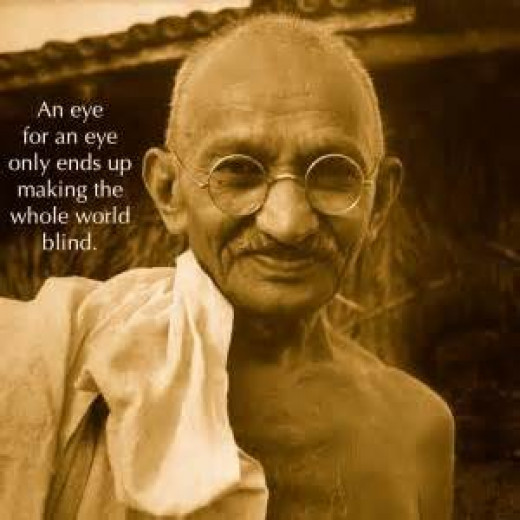 "India's ""Father of the Nation"" was shot to death in 1948. One of his many famous quotes: ""An eye for an eye only ends up making the whole world blind."""