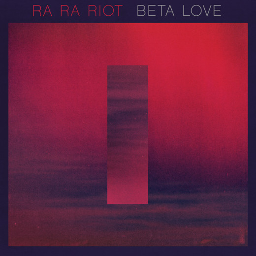 Beta Love features a brand new sound for Ra Ra Riot, due in part to cellist Alexandra Lawn's departure.