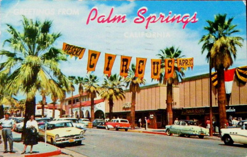 Downtown Palm Springs in the 1950s. This town has been a major vacation spot for decades.