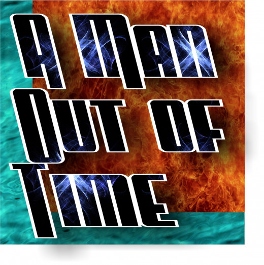 A Man Out of Time...A short sci-fi story.