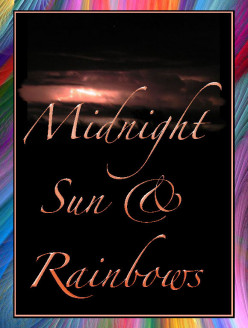 Midnight Sun and Rainbows
