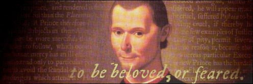 a view of governing a different state in niccolo machiavellis the prince Machiavelli's view of human nature in the prince niccolo machiavelli presents a view of governing a state that is drastically different from that of humanists of his.