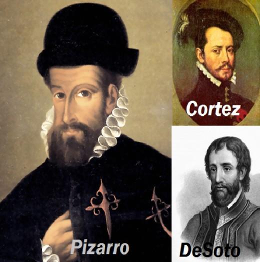 Francisco Pizarro, Hernando Desoto and Hernan Cortez