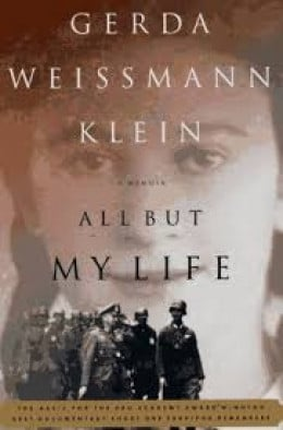 a review of all but my life an autobiographical account of the holocaust by gerda klein Survival in the stories of anne frank and gerda weissman klein she survived by studying, and she hide her feelings and outrages in her studies anne frank and company were eventually caught and sent to a concentration camp where all but her father died.
