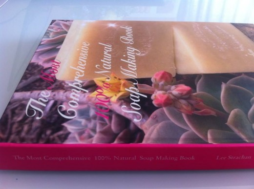 The Most Comprehensive 100% Natural Soap Making Book by Lee S.