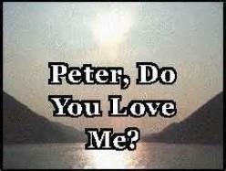 (John 21:15-17) Loveth Thou Me?
